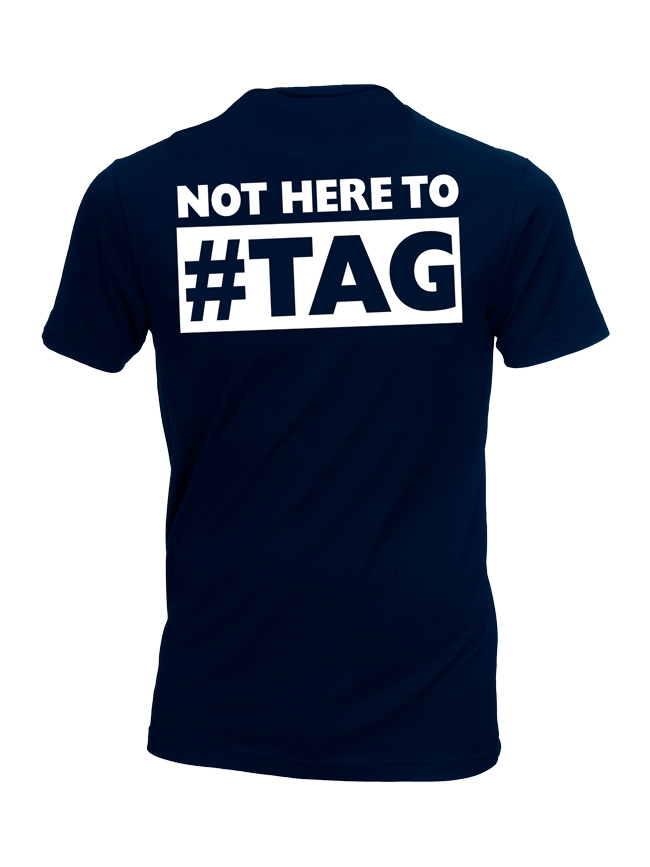 "T-Shirt ""NOT HERE TO #TAG"""